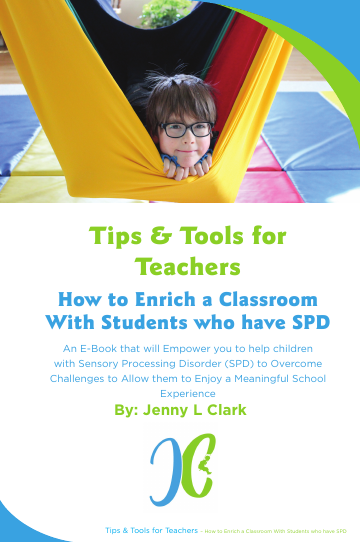 Tips & Tools for Teachers:  How to Enrich a Classroom With Students who have SPD